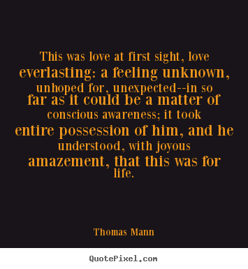 Thomas Mann Picture Quotes This Was Love At First Sight Love