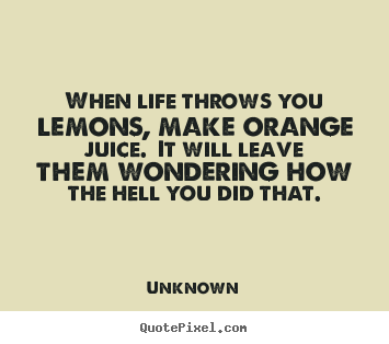when life throws you quotes