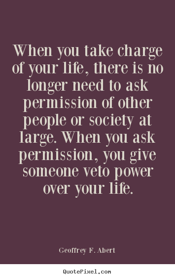Take Charge Of Your Life Quotes