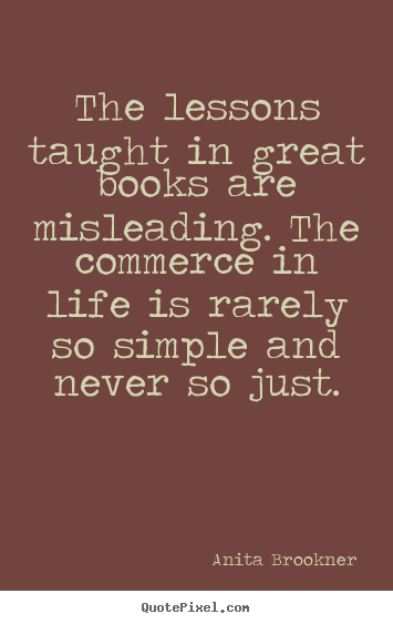 Books With Quotes About Life Best Quote About Life  The Lessons Taught In Great Books Are