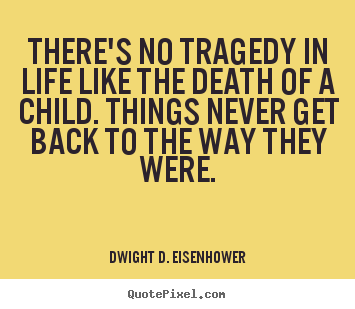 Create poster quote about life - There's no tragedy in life like the death..