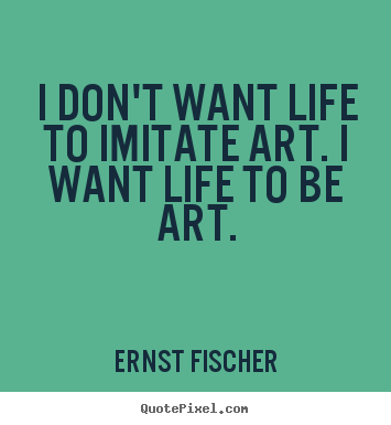 Art Quotes About Life Interesting Ernst Fischer Quotes  Quotepixel