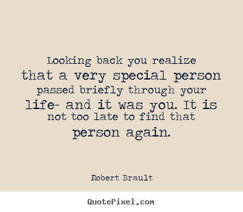Design picture quote about life - Looking back you realize that a very special..