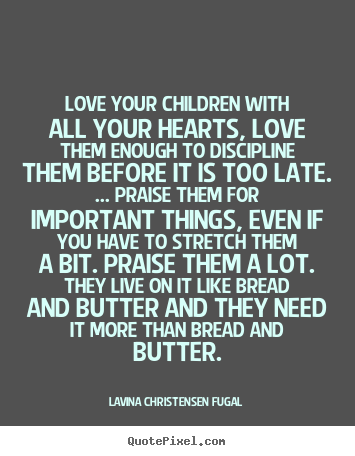 Lavina Christensen Fugal picture sayings - Love your ...