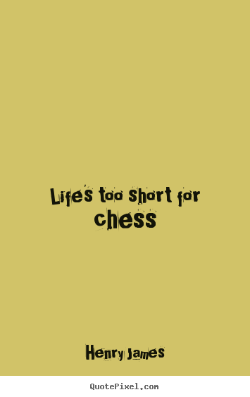 Customize pictures sayings about life - Life\'s too short for ...