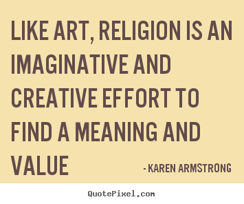 religion meaning of life and karen armstrong essay