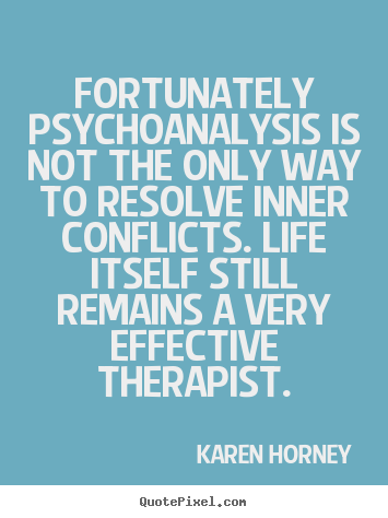 ... is not the only way to resolve.. Karen Horney top life quote