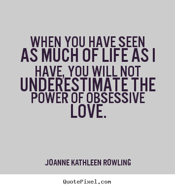 the devastating power of obsessive love