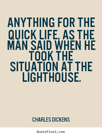 Quotes about life - Anything for the quick life, as the man said..