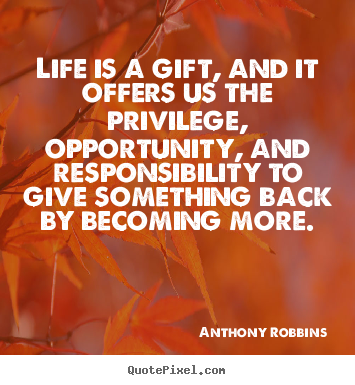 Create graphic picture quote about life - Life is a gift ...