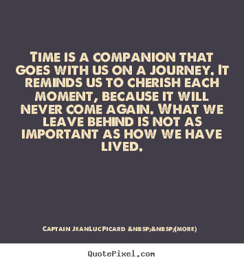 Compion Quotes | Life Quotes Time Is A Companion That Goes With Us On