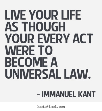 Quote about life - Live your life as though your every act were to..