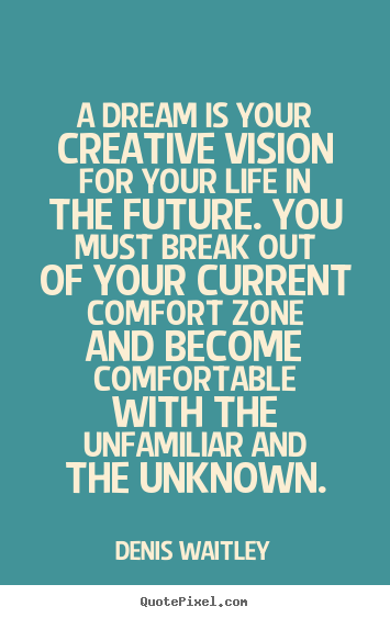 Life quotes - A dream is your creative vision for your life in the future. you must..
