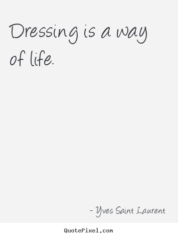 Quotes By Yves Saint Laurent Quotepixel Com