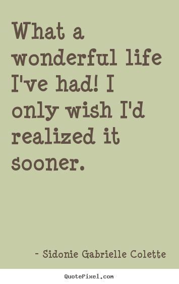 Wonderful Life Quotes Alluring Make Personalized Picture Quotes About Life  What A Wonderful