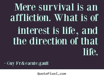 Quotes About Life Survival. QuotesGram
