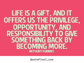 Create graphic picture quote about life - Life is a gift, and it ...