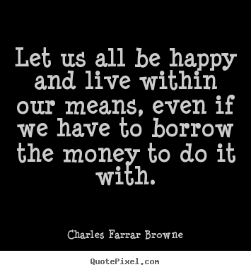 Charles Farrar Browne Poster Sayings Let Us All Be Happy