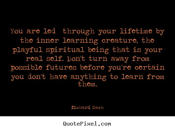 How to design poster quotes about life - You are led through your lifetime by the inner learning..