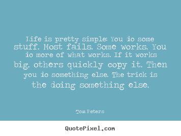 Life quote - Life is pretty simple: you do some stuff. most fails...
