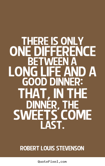 Quotes about life - There is only one difference between a long life..