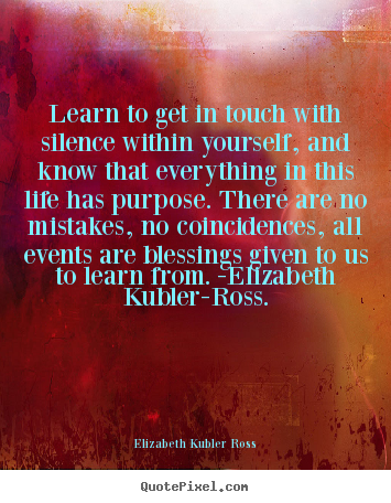 Picture Quotes From Elizabeth Kubler Ross - QuotePixel