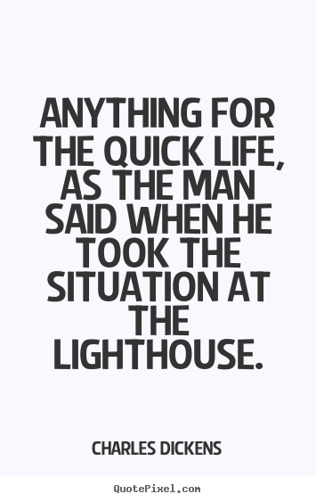 Life quote - Anything for the quick life, as the man said when he took the situation..