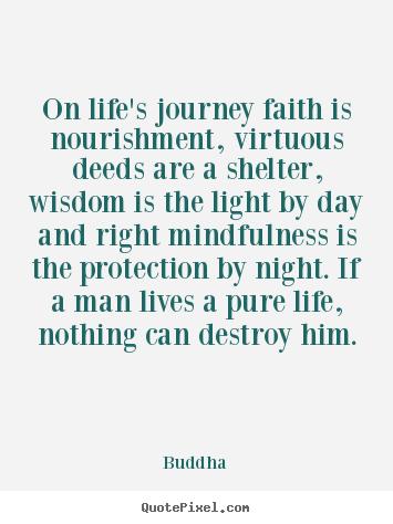 On Life S Journey Faith Is Nourishment Virtuous Deeds Buddha Life