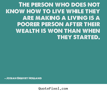 Life quotes - The person who does not know how to live while..