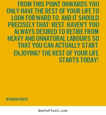 Oshana Dave Picture Quotes Quotepixel