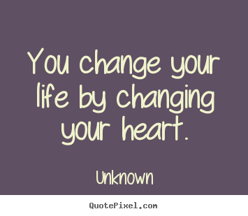 Quotes About Life Changing Interesting Unknown Picture Quotes  You Change Your Lifechanging Your