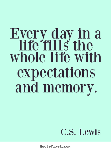 Design picture quotes about life - Every day in a life fills the whole life with expectations..