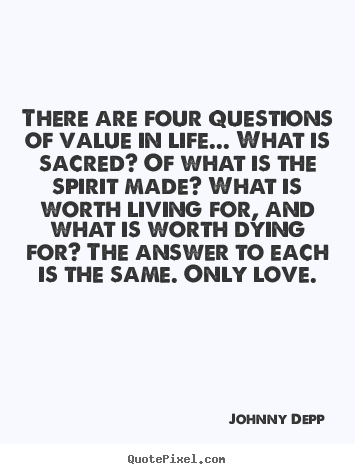 Life Quotes   There Are Four Questions Of Value In Life... What Is