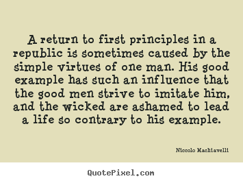 Quote about life - A return to first principles in a republic..
