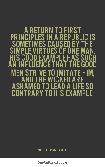 Create picture sayings about life - A return to first principles in a republic is sometimes caused..