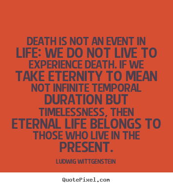 Quotes about life - Death is not an event in life: we do not live to..