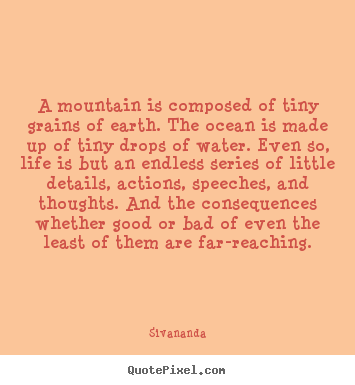 Life quote - A mountain is composed of tiny grains of earth...