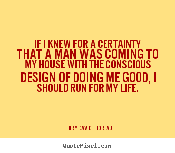 Henry David Thoreau Picture Quotes If I Knew For A