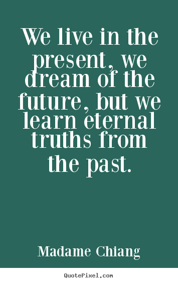 Life quotes we live in the present we dream of the future make picture quotes about life we live in the present we dream of the altavistaventures Image collections