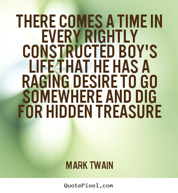 Make picture quotes about life - There comes a time in every rightly constructed..