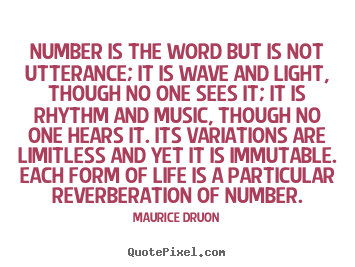Life quotes - Number is the word but is not utterance; it is..