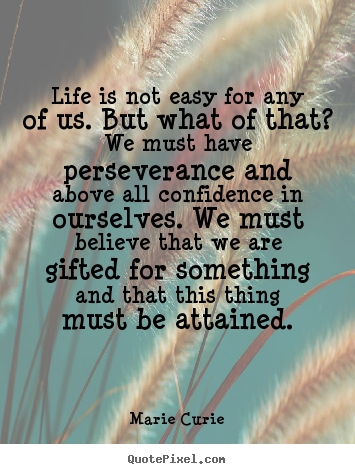 Life Is Not Easy Quotes Impressive Quotes About Life  Life Is Not Easy For Any Of Usbut What Of