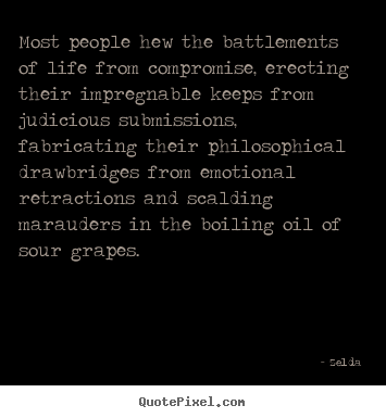 Zelda image quote - Most people hew the battlements of life from compromise, erecting.. - Life quote