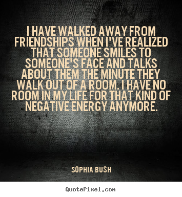 I Have Walked Away From Friendships When I Ve Realized