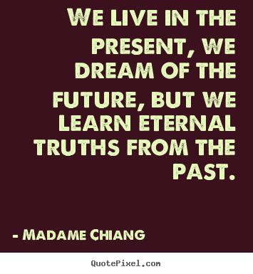 past present future quotes inspirational quotesgram