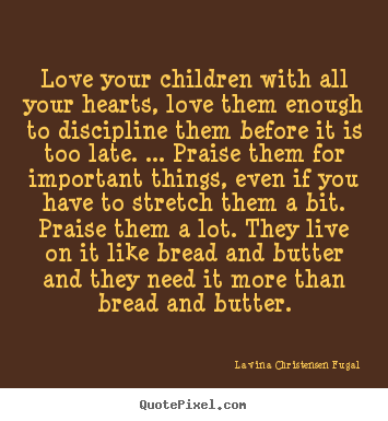 lavina christensen fugal picture sayings love your children with