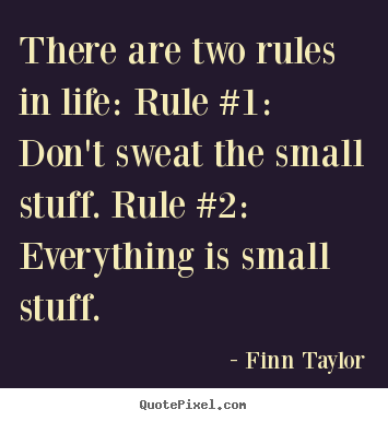 Quotes About Life   There Are Two Rules In Life: Rule #1: Don