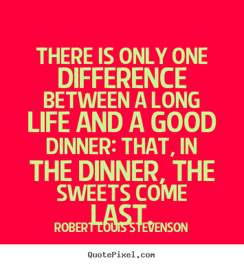 Life sayings - There is only one difference between a long life and a good..