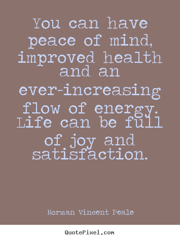 Norman Vincent Peale picture quotes - You can have peace of mind, improved health.. - Life quotes