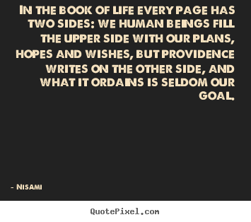 Nisami Picture Quotes   In The Book Of Life Every Page Has Two Sides: We